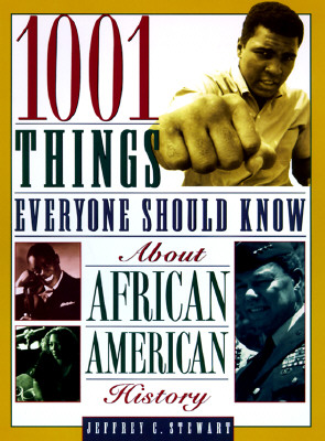1001 Things Everyone Should Know About African American History By Stewart, Jeffrey C.
