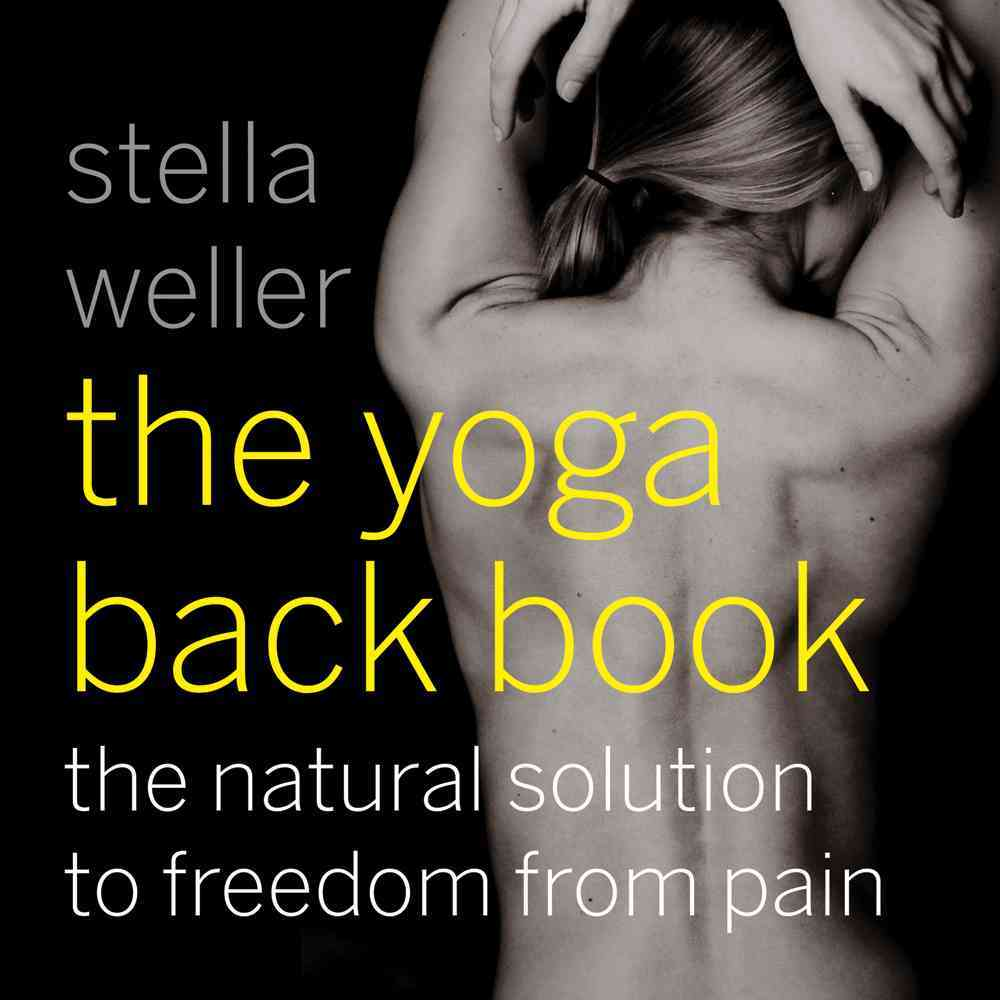 The Yoga Back Book By Weller, Stella